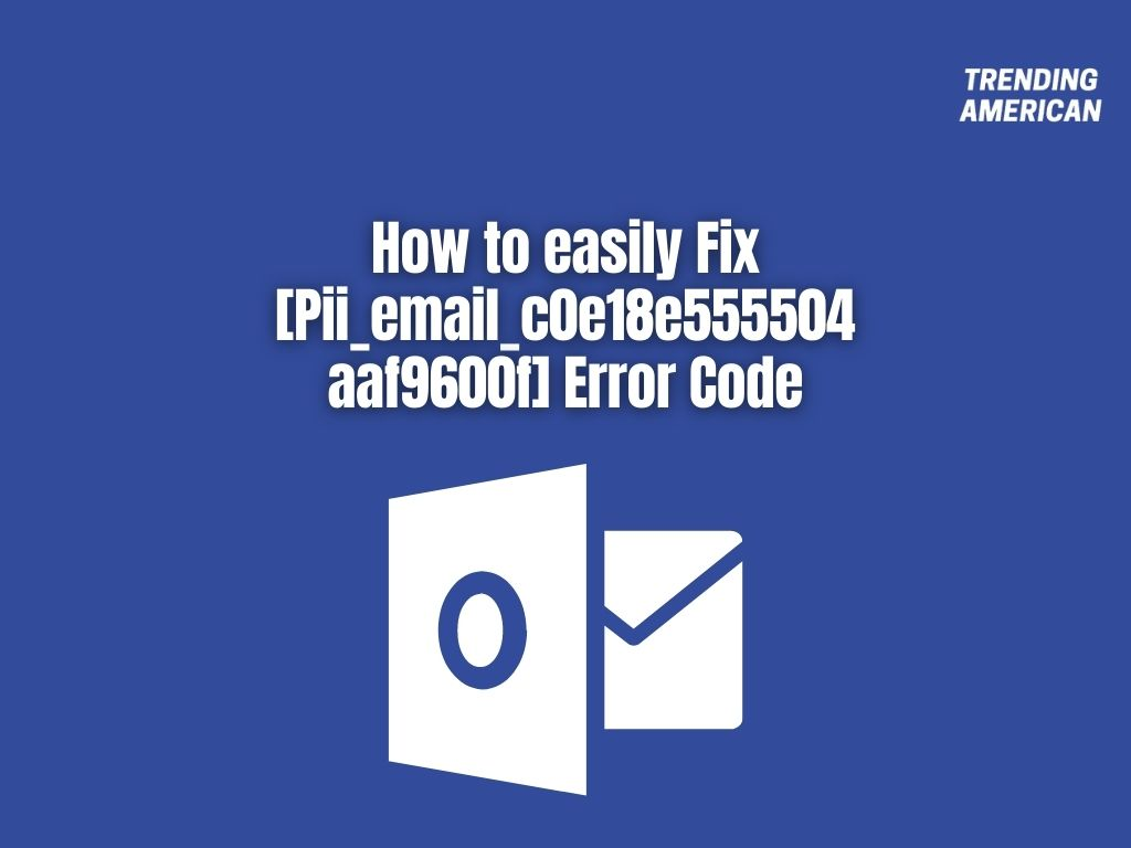 How to easily Fix [Pii_email_c0e18e555504aaf9600f] Error Code in OutLook